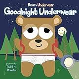 Goodnight Underwear (Bear in Underwear)