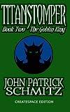 Titanstomper Book Two - The Goblin King (Volume 2)