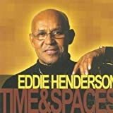 Time and Spaces by Eddie Henderson (2004-09-21)
