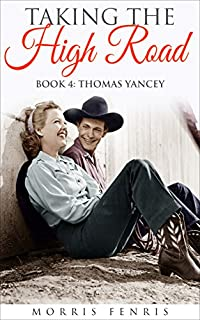 A Western Romance: Thomas Yancey Taking The High Road by Morris Fenris ebook deal