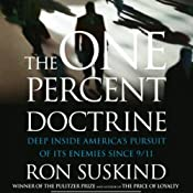 The One Percent Doctrine: Deep Inside America's Pursuit of Its Enemies Since 9/11 | [Ron Suskind]