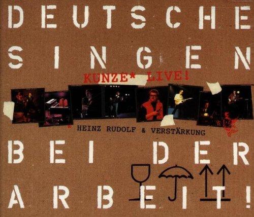 Heinz Rudolf Kunze - Deutsche Singen Bei Der Arbeit! - Zortam Music