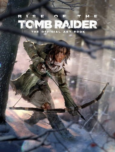 Rise Of The Tomb Raider Official Art Book Is A Wonderful Companion To Game Just Like Previous Artbook Its Filled With Plenty Beautiful