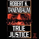 True Justice Audiobook by Robert K. Tanenbaum Narrated by Nick Sullivan