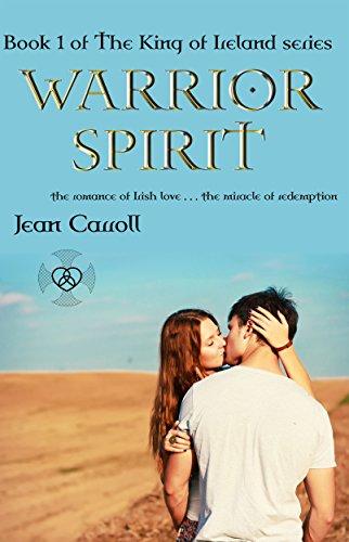 Book: Warrior Spirit (The King of Ireland Book 1) by Jean Carroll