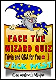 FACE THE WIZARD QUIZ - TRIVIA & FACTS: Hundreds of Interesting  Trivia Facts - Questions  & Answers