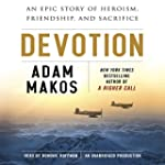 Devotion: An Epic Story of Heroism, F...