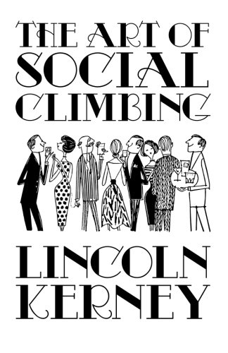 The Art of Social Climbing: A Guide for the Socially Ambitious