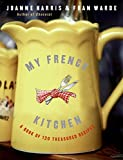 img - for My French Kitchen: A Book of 120 Treasured Recipes book / textbook / text book