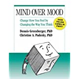 Mind Over Mood: Change How You Feel By Changing the Way You Thinkby Aaron T Beck