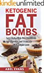 Ketogenic Diet: Fat Bombs: 28 Low Car...