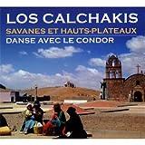echange, troc Los Calchakis - Savanes Et Hauts Plateaux - Danse Avec Le Condor