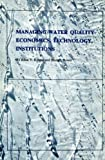 img - for Managing Water Quality: Economics, Technology, Institutions (RFF Water Policy Set) book / textbook / text book