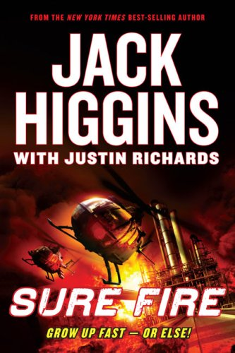 Sure Fire by Jack Higgins with Justin Richards