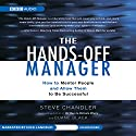 The Hands-Off Manager: How to Mentor People and Allow Them to Be Successful Audiobook by Steve Chandler, Duane Black Narrated by  uncredited