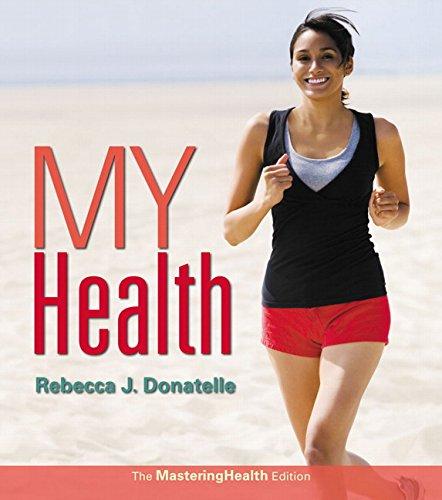 My Health:The MasteringHealth Edition