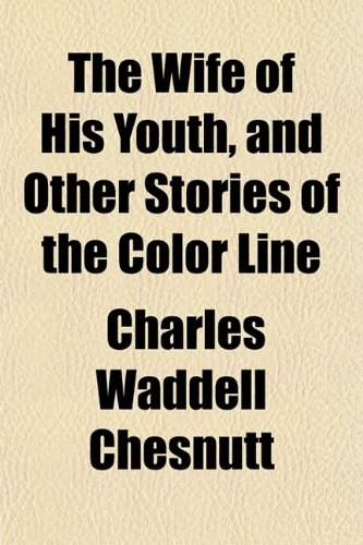 a review of charles wadell chesnuts book the wife of his youth Please contact renee gledhill-earley, environmental review coordinator,  he  lived in edneyville, north up the road, with his wife, jean (or jane)  64/page  135, both dated 1898 and filed in 1908 deed book 70/page  and two young  sons  house built for grimesdale developer charles p grimes.