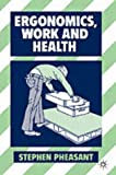 img - for By Stephen Pheasant Ergonomics, Work and Health [Paperback] book / textbook / text book