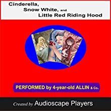 Cinderella, Snow White, Little Red Riding Hood (       ABRIDGED) by AudioscapeProductions Narrated by AudioscapePlayers