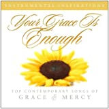 Your Grace Is Enough: Grace & Mercy