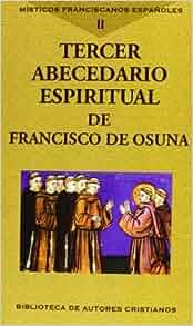 Tercer abecedario espiritual: Saturnino; Osuna, Francisco de López