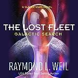 The Lost Fleet: Galactic Search: A Slaver Wars Novel, Book 1 (Unabridged)