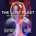 The Lost Fleet: Galactic Search: A Slaver Wars Novel, Book 1 (       UNABRIDGED) by Raymond L. Weil Narrated by Liam Owen