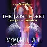 The Lost Fleet: Galactic Search: A Slaver Wars Novel, Book 1 | Raymond L. Weil
