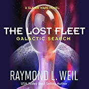 The Lost Fleet: Galactic Search: A Slaver Wars Novel, Book 1 | [Raymond L. Weil]