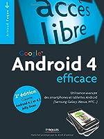 Google Android 4 efficace : Utilisation avancée des smartphones et tablettes Android (Samsung Galaxy, Nexus, HTC) Couvre Android 4.2 et 4.3 Jelly Bean