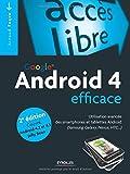 echange, troc Arnaud Faque - Google Android 4 efficace : Utilisation avancée des smartphones et tablettes Android (Samsung Galaxy, Nexus, HTC) Couvre Andro