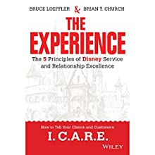The Experience: The 5 Principles of Disney Service and Relationship Excellence (       UNABRIDGED) by Bruce Loeffler, Brian Church Narrated by Kevin Young