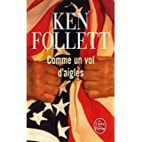 Comme un vol d&#39;aiglespar Ken Follett