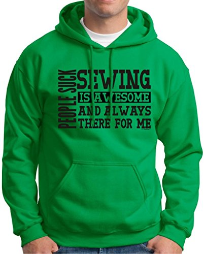 People Suck Sewing Is Awesome And Always There Hoodie Sweatshirt Large Green