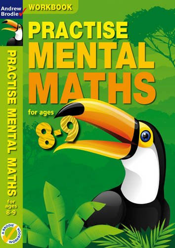Practise Mental Maths. 8-9 Activity Book