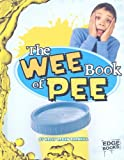 The Wee Book of Pee (Edge Books: The Amazingly Gross Human Body)