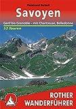 Savoyen. Genf bis Grenoble - mit Chartreuse und Belledonne. 52 Touren (Rother Wanderführer)