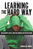 img - for Learning the Hard Way: Masculinity, Place, and the Gender Gap in Education (Series in Childhood Studies) book / textbook / text book