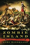 Zombie Island[ ZOMBIE ISLAND ] By Handeland, Lori ( Author )May-22-2012 Paperback (0312623062) by Handeland, Lori