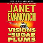 Visions of Sugar Plums: A Stephanie Plum Holiday Novel (       UNABRIDGED) by Janet Evanovich Narrated by Lorelei King