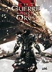 GUERRE DES ORCS (LA) T.02 : GUERRE ET...