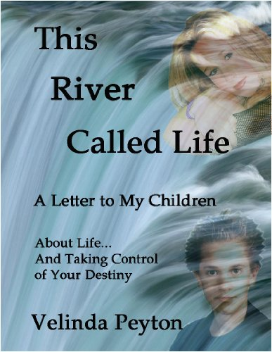 This River Called Life, A Letter to My Children