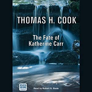The Fate of Katherine Carr | [Thomas H. Cook]