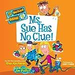 Ms. Sue Has No Clue!: My Weirder School, Book 9 | Dan Gutman
