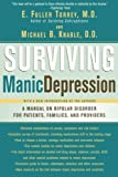 Surviving Manic Depression: A Manual on Bipolar Disorder for Patients, Families, and Providers Reprint Edition by Torrey M.D., E. Fuller, Knable D.O., Michael B. (2005)