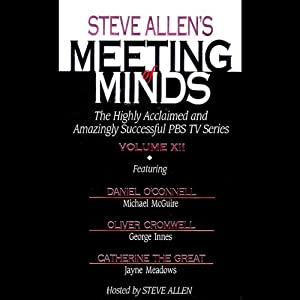 Meeting of Minds, Volume XII | [Steve Allen]