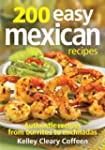 200 Easy Mexican Recipes: Authentic R...