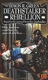 Deathstalker Rebellion (0451455525) by Green, Simon R.