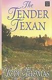 The Tender Texan (Center Point Premier Romance (Large Print))