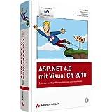 """ASP.NET 4.0 mit Visual C# 2010: Leistungsf�hige Webapplikationen programmieren (Programmer's Choice)von """"Christian Wenz"""""""